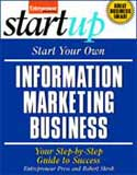 Start Your Own Infomarketing Business